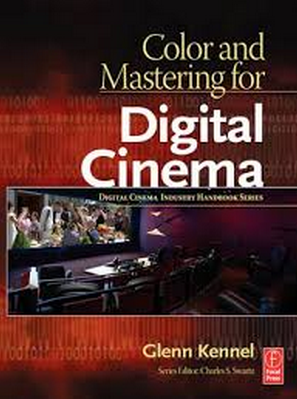 Color and Mastering and Digital Cinema