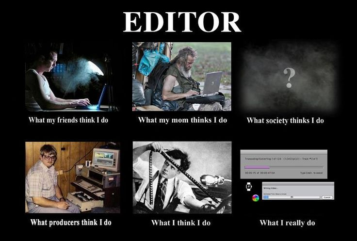 Funny Meme Editor : What a film editor actually does jonny elwyn